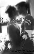 Super Gay  by Luetisch