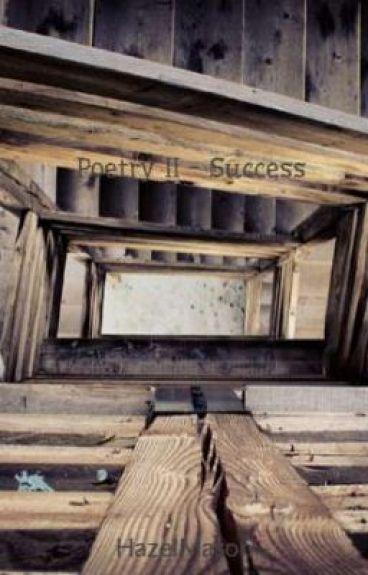 Poetry II - Success by HazelMason