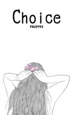 Choice by F0LEY93