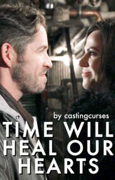 Time Will Heal Our Hearts (COMPLETE)