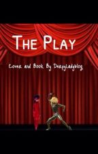 The Play by DerpyLadyblog