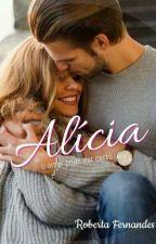 Alícia, O Amor Pode Dar Certo by Pretty-Robs