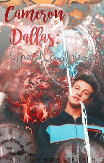 Cameron Dallas; Type Of Boyfriend