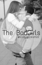 The BadGirls *pausiert* by StoryyDreamzz