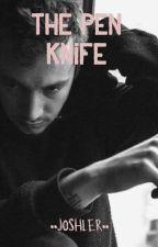 The pen knife••Joshler by TylerRobertJoseph