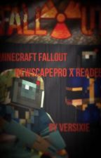 Minecraft Fallout: NewScapePro x Reader by Versixie