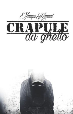 Crapule Du Ghetto by InayaAmani