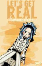 Let's Get Real by JuviaBaeLockser