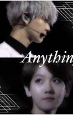 Anything (Chanbaek fanfic) by Baekfan