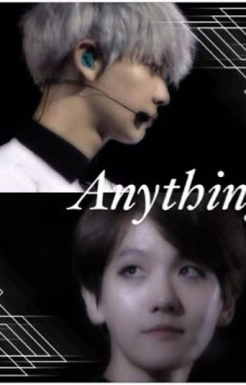 Anything (Chanbaek fanfic)