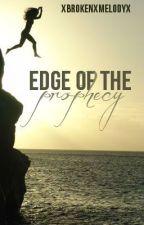 Edge of the Prophecy by XBrokenxMelodyX