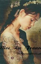 Vive La France  by TheQueenoftheSouth