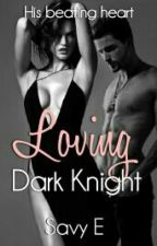 Loving Dark Knight by Frankie_Ate_The_Food