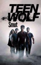 Teen Wolf Smut! by FaithR69