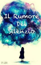 Il Rumore Del Silenzio by IleniaPattaro