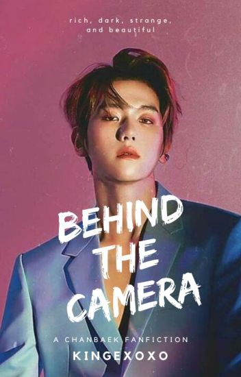 Behind The Camera (A ChanBaek Fanfiction)