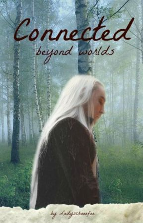 Connected (Thranduil fanfic) by LadySchneefee