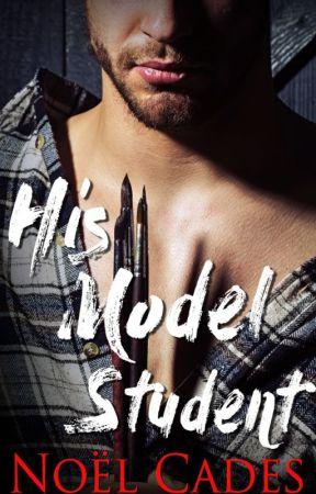 His Model Student: A Student-Teacher Romance by noelcades