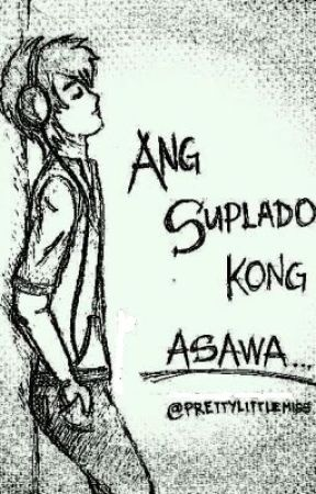 Ang Suplado Kong Asawa .℘ᶴᶬ. by prettylittlemiss