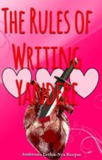 The Rules of Writing Yandere by AmberKorpse