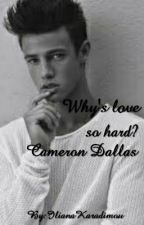 Why's love so hard?? | Cameron Dallas by IlianaKaradimou