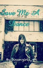 Save Me A Dance (A Norman Reedus Fanfiction) by Dixongirls_46
