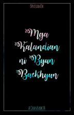 Mga Kalandian Ni Byun Baekhyun (ChanBaek Ff) by DraexanOh