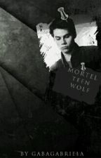 Mortel    Teen Wolf by GabaGabriela