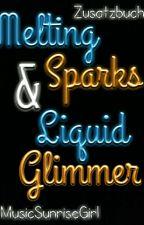 Zusatzbuch: Melting Sparks & Liquid Glimmer by MusicSunriseGirl