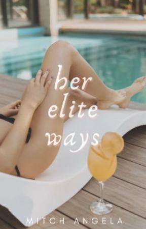 Her Elite Ways | Jacob De Villa by cappuchienooo