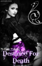Destined For Death - DISCONTINUED by P_A_Webster