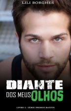 Diante Dos Meus Olhos by LilianeBorges8