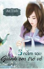 Năm Năm Sau Kéo Em Lên Giường - An Tĩnh by Thu_Milena