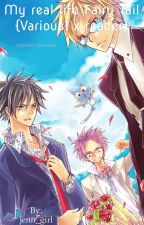 My real life Fairy Tail {Various! x reader} by jenn_girl