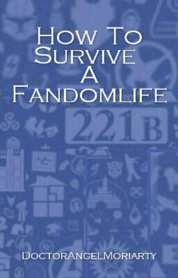 How To Survive A Fandomlife