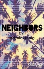 Neighbors by jadynlovespig