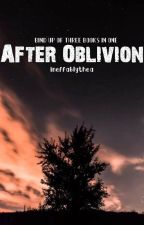 After Oblivion {on hold} by ineffablythea