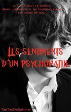 °Les Sentiments d'Un Psychopathe° [VKOOK] by TaeTaeDeSaturne
