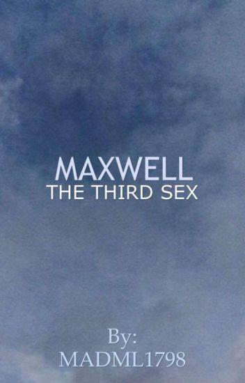 Maxwell : The Third Sex [BxB]