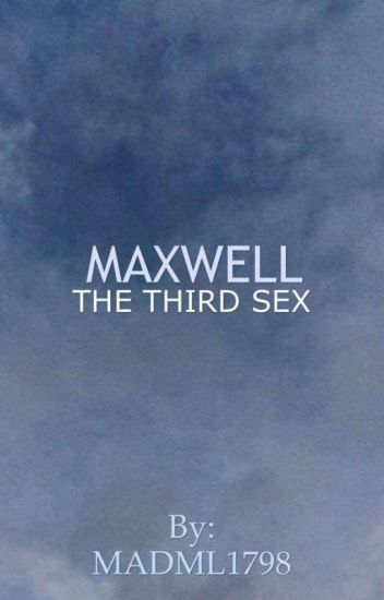 Maxwell : The Third Sex