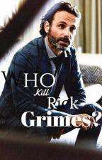 ¿Quién mató a Rick Grimes?➭ Rick Grimes y tú. by HeladoDeKitKat
