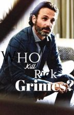 who kill rick grimes?➭ rick grimes (twd) by HeladoDeKitKat