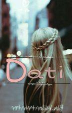 DATI    <|•Done•|> by blacksilentwriter