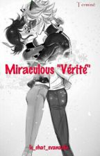 "Miraculous ""Vérité""  by le_chat_evanaelle"