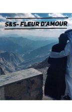 S&S- Fleur d'amour  by LaaThugg