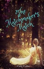The Matchmaker's Match by CaitlynRachelC