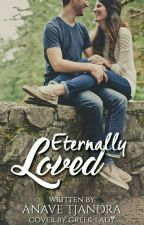 Eternally Loved [WBS #3 | SUDAH TERBIT] by anavetj