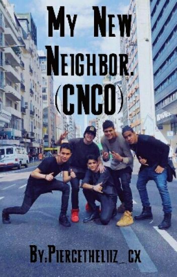 My New Neighbor. (CNCO)