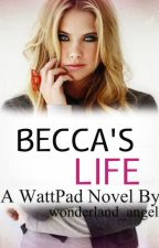 Becca's Life (Louis Tomlinson FanFiction) by Wonderland_Angel