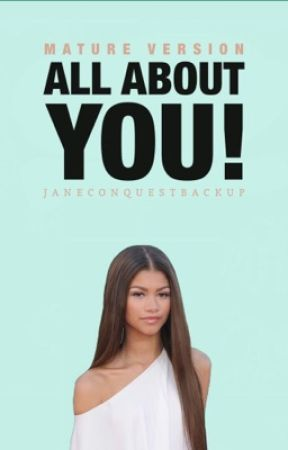 All About YOU! (mature version) by JaneConquestBackup